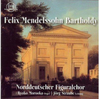 Felix Mendelssohn Bartholdy: Werke für Chor und Orgel
