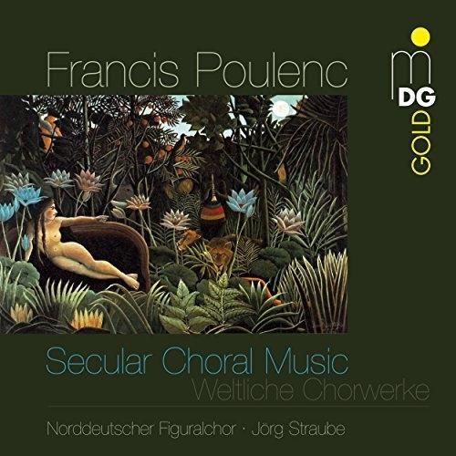 Francis Poulenc: Weltliche Chormusik